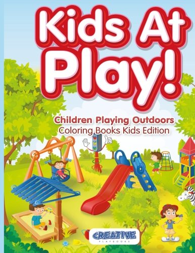 9781683230076: Kids At Play! Children Playing Outdoors Coloring Books Kids Edition
