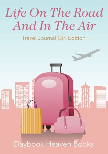 9781683231448: Life On The Road And In The Air Travel Journal Girl Edition