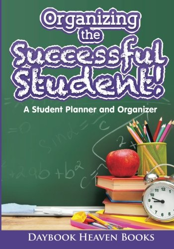 9781683233459: Organizing the Successful Student! A Student Planner and Organizer