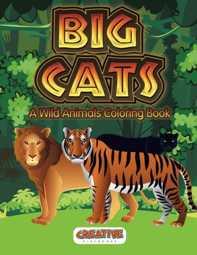 Big Cats: A Wild Animals Coloring Book: Creative Playbooks