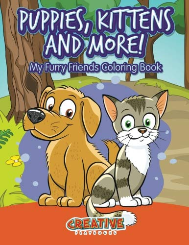 9781683237068: Puppies, Kittens and More! My Furry Friends Coloring Book