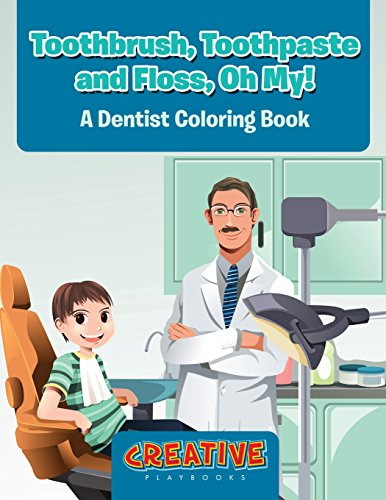 9781683237150: Toothbrush, Toothpaste, and Floss, Oh My! A Dentist Coloring Book