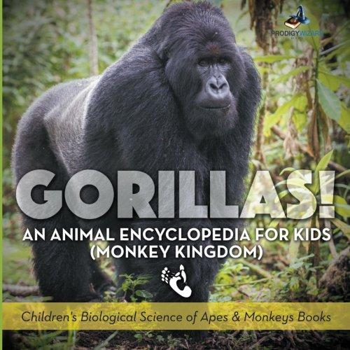 Gorillas! An Animal Encyclopedia for Kids (Monkey