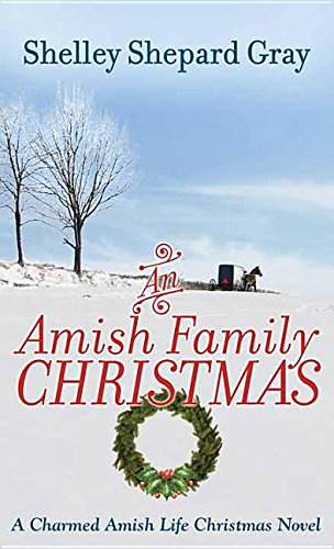 An Amish Family Christmas (Charmed Amish Life): Shelley Shepard Gray