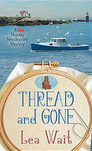 9781683242123: Thread and Gone (Mainely Needlepoint Mystery)