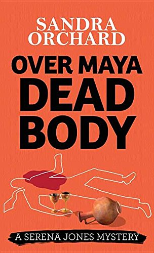 Over Maya Dead Body: Orchard, Sandra