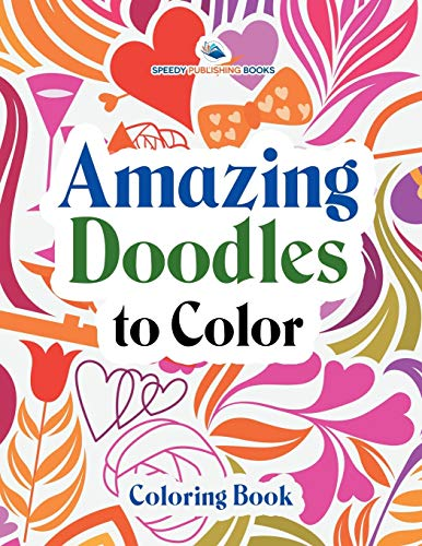Amazing Doodles to Color, Coloring Book: Speedy Publishing LLC
