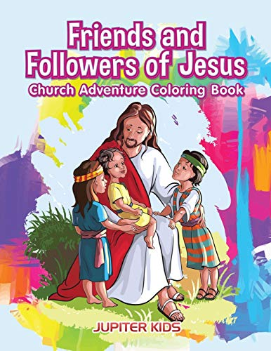 Friends and Followers of Jesus Church Adventure Coloring Book: Jupiter Kids