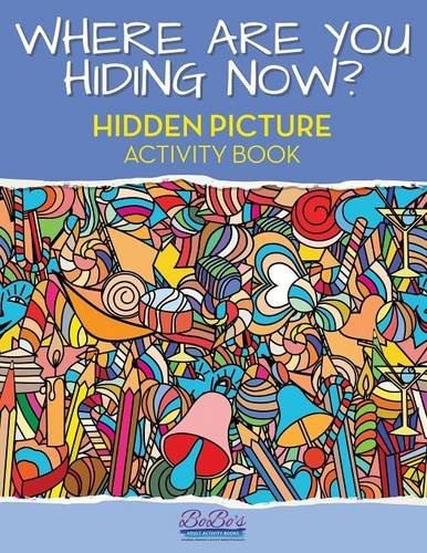9781683272632: Where Are You Hiding Now? A Puzzling Hidden Objects Activity Book