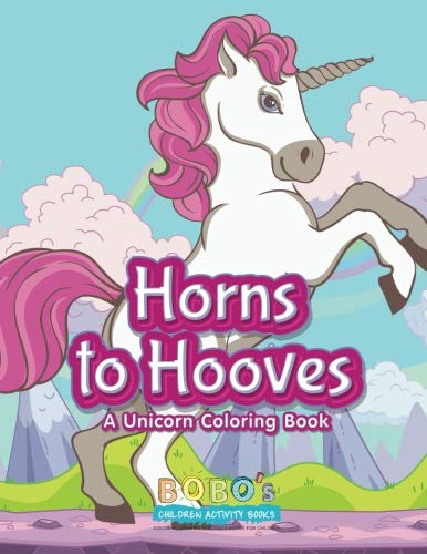 Horns to Hooves: A Unicorn Coloring Book: Bobo's Children Activity