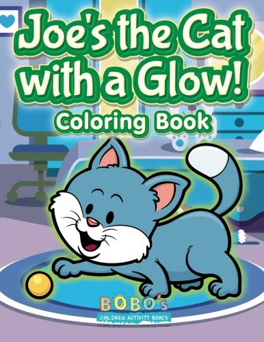 9781683274773: Joe's The Cat With A Glow! Coloring Book