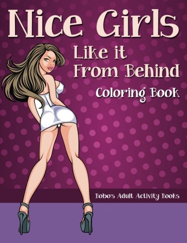 9781683275626: Nice Girls Like It From Behind Coloring Book