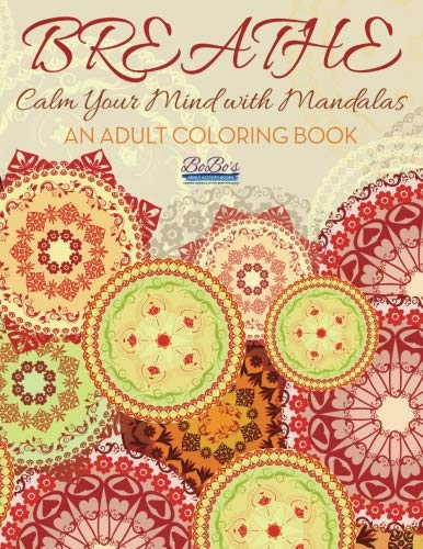 9781683276395: Breathe: Calm Your Mind with Mandalas: An Adult Coloring Book