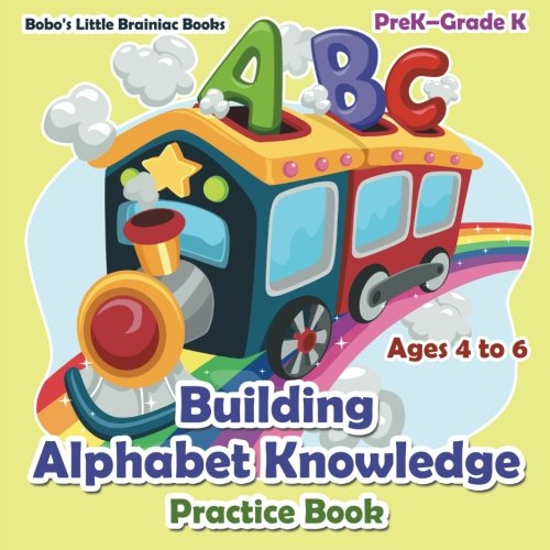 9781683278146: Building Alphabet Knowledge Practice Book | PreK–Grade K - Ages 4 to 6