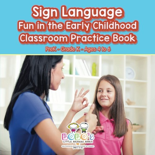 9781683278221: Sign Language Fun in the Early Childhood Classroom Practice Book | PreK–Grade K - Ages 4 to 6