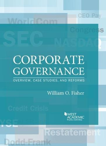 Corporate Governance: Overview, Case Studies, and Reforms: Fisher, William