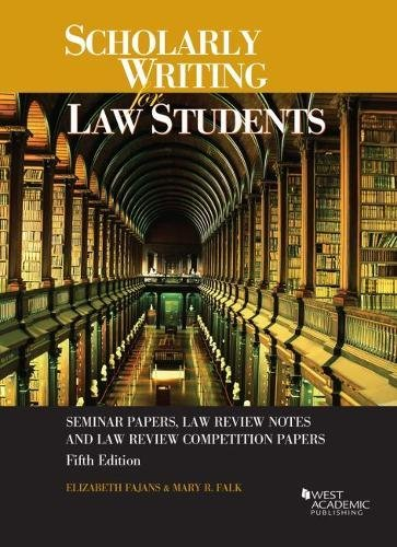 9781683282075: Scholarly Writing for Law Students: Seminar Papers, Law Review Notes & Law Review Comp Papers (Coursebook)