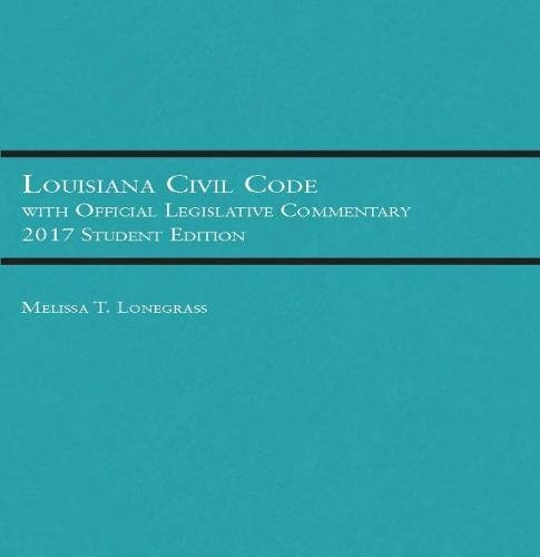9781683283393: Louisiana Civil Code with Official Legislative Commentary: Student Edition 2017 (Selected Statutes)