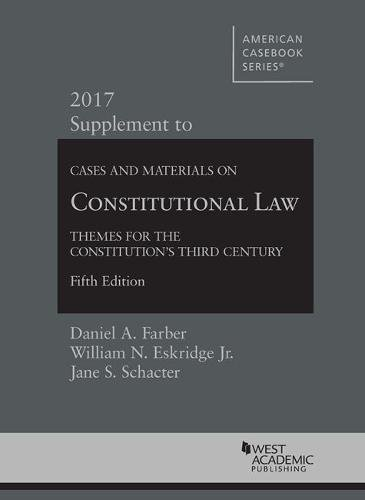 9781683287117: Cases and Materials on Constitutional Law: Themes for Constitution's Third Century, 2017 Supplement (American Casebook Series)