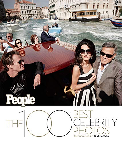People 100 Best Celebrity Photos: And the Surprising Stories Behind Them: The Editors of PEOPLE