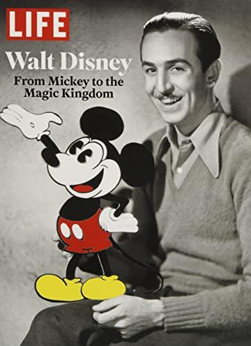9781683303800: LIFE Walt Disney: From Mickey to the Magic Kingdom