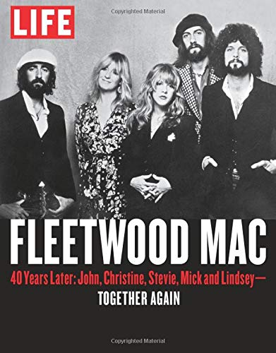 9781683305491: LIFE Fleetwood Mac: 40 Years Later: John, Christine, Stevie, Mick and Lindsey - Together Again