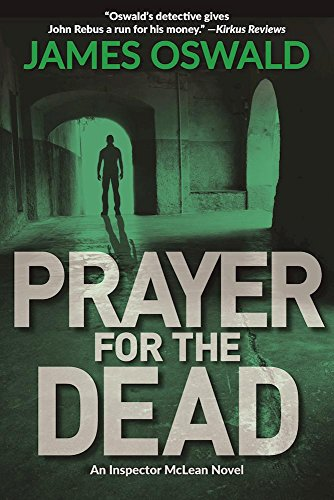 Prayer for the Dead: An Inspector McLean: Oswald, James