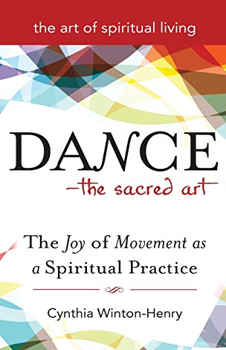 9781683360209: Dance-The Sacred Art: The Joy of Movement as a Spiritual Practice (Art of Spiritual Living)