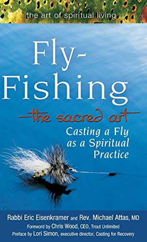 9781683360636: Fly Fishing―The Sacred Art: Casting a Fly as Spiritual Practice (The Art of Spiritual Living)