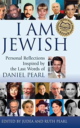 9781683361213: I Am Jewish: Personal Reflections Inspired by the Last Words of Daniel Pearl