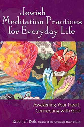9781683361442: Jewish Meditation Practices for Everyday Life: Awakening Your Heart, Connecting with God