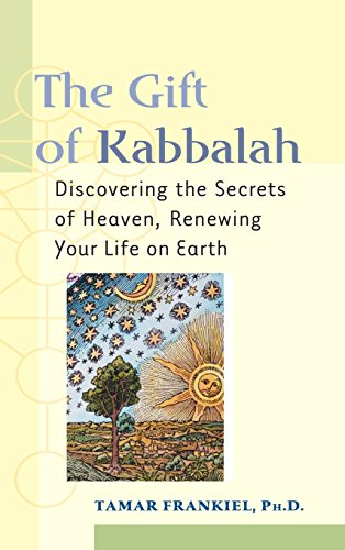 9781683363682: The Gift of Kabbalah: Discovering the Secrets of Heaven, Renewing Your Life on Earth