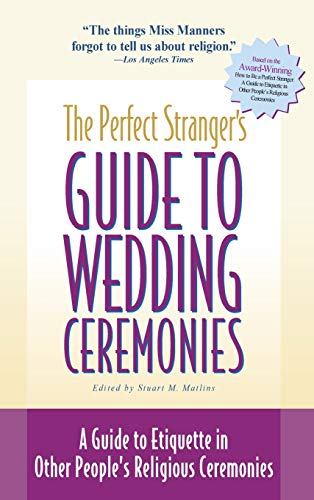 9781683364153: The Perfect Stranger's Guide to Wedding Ceremonies: A Guide to Etiquette in Other People's Religious Ceremonies