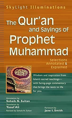 9781683364184: The Qur'an and Sayings of Prophet Muhammad: Selections Annotated & Explained (SkyLight Illuminations)