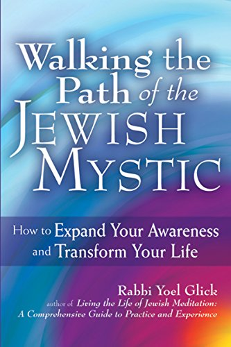 9781683364764: Walking the Path of the Jewish Mystic: How to Expand Your Awareness and Transform Your Life