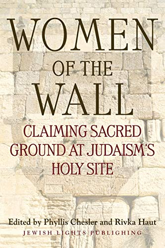 9781683365037: Women of the Wall: Claiming Sacred Ground at Judaism's Holy Site