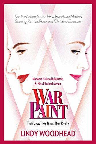 9781683366485: War Paint: Madame Helena Rubinstein and Miss Elizabeth Arden: Their Lives, Their Times, Their Rivalry