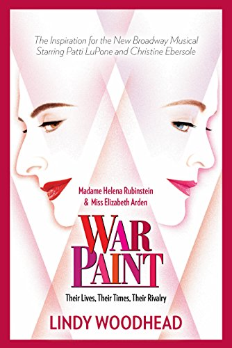 9781683366492: War Paint: Madame Helena Rubinstein and Miss Elizabeth Arden: Their Lives, Their Times, Their Rivalry