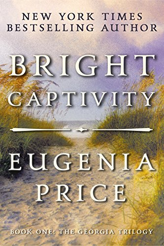 9781683367468: Bright Captivity (The Georgia Trilogy)