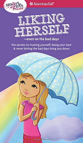 9781683370611: A Smart Girl's Guide: Liking Herself: Even on the Bad Days (Smart Girl's Guides)