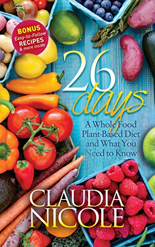 9781683500513: 26 Days: A Whole Food Plant-Based Diet and What You Need to Know