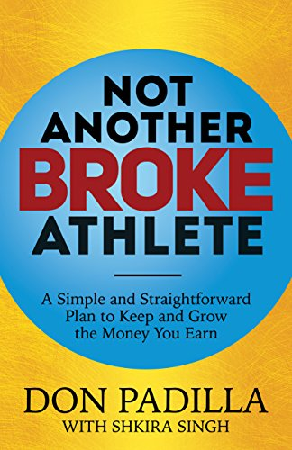 9781683501046: Not Another Broke Athlete: A Simple and Straightforward Plan to Keep and Grow the Money You Earn