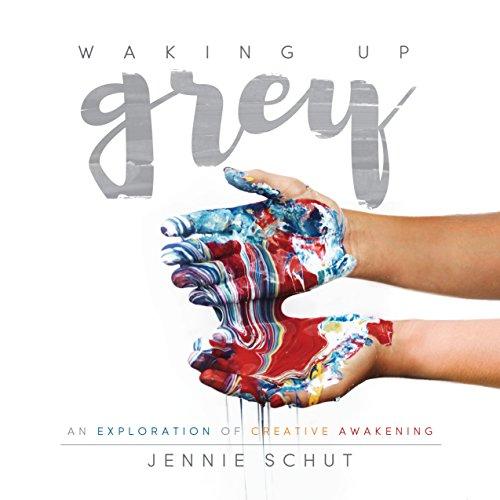 9781683502074: Waking Up Grey: An Exploration of Creative Awakening