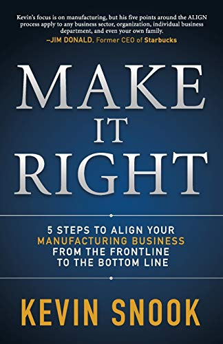 Make It Right: 5 Steps to Align: Snook, Kevin
