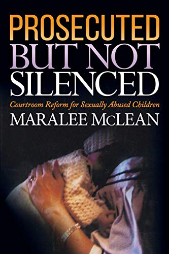 9781683507802: Prosecuted But Not Silenced: Courtroom Reform for Sexually Abused Children