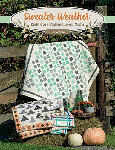 9781683560647: Sweater Weather: Eight Cozy Chill-in-the-Air Quilts