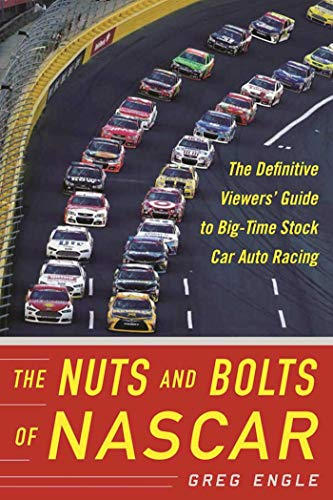 9781683580096: The Nuts and Bolts of NASCAR: The Definitive Viewers' Guide to Big-Time Stock Car Auto Racing