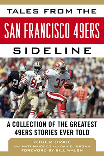 Tales from the San Francisco 49ers Sideline: Brown, Daniel,Maiocco, Matt,Craig,