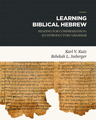 9781683590842: Learning Biblical Hebrew: Reading for Comprehension: An Introductory Grammar