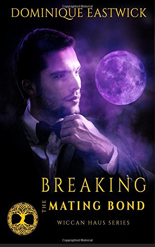 9781683610823: Breaking the Mating Bond: Wiccan Haus #17 (Volume 17)